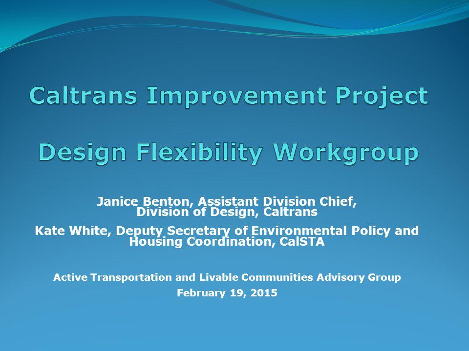Caltrans Improvement Project Design Flexibility Workgroup