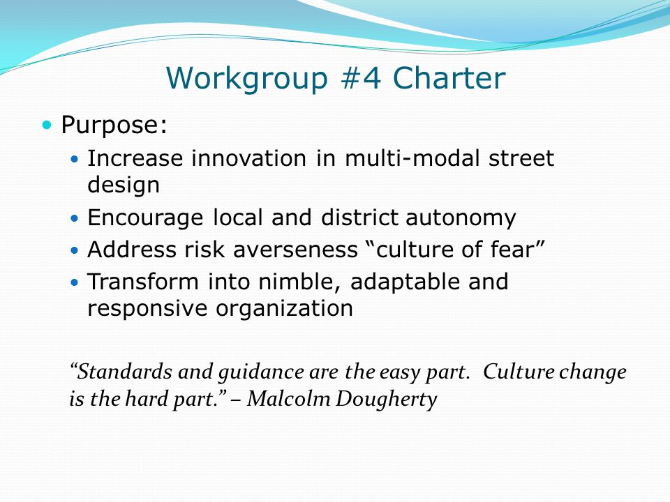 Workgroup #4 Charter Purpose: