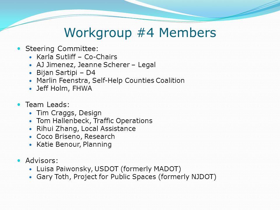 Workgroup #4 Members Steering Committee: Team Leads: Advisors: