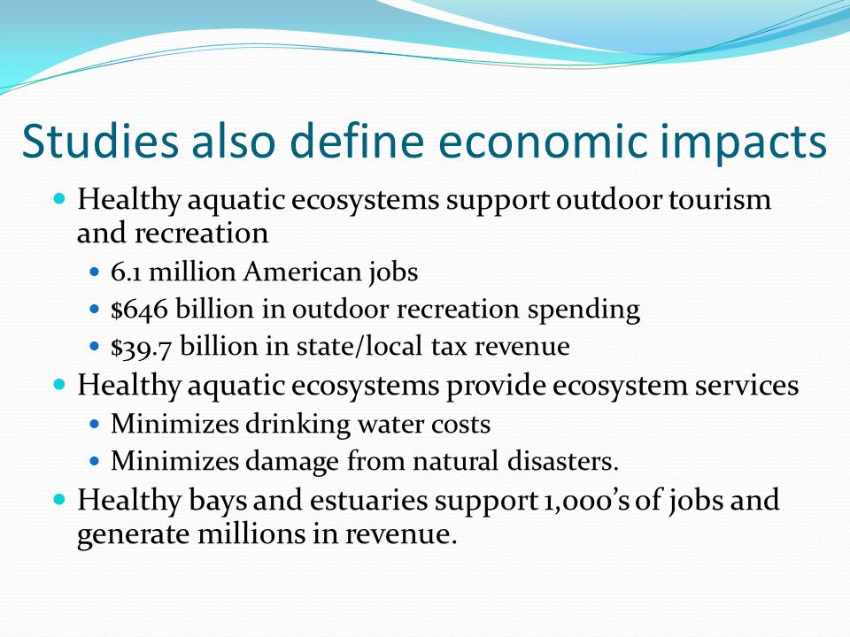 Studies also define economic impacts