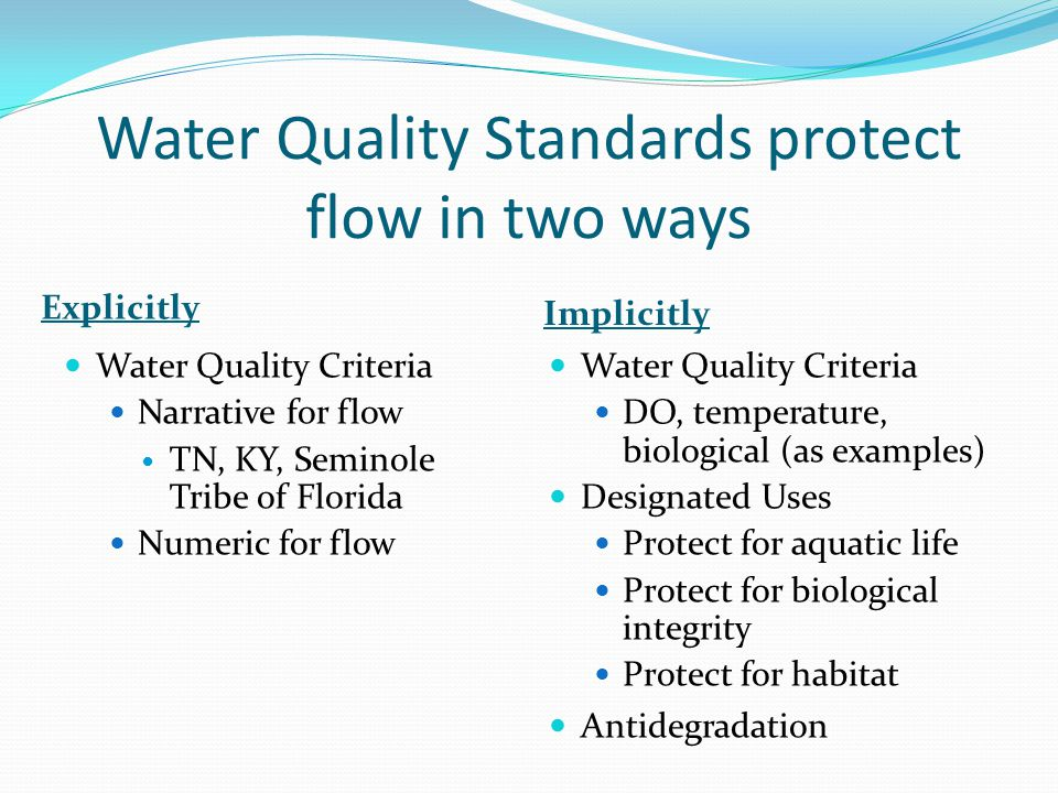 Water Quality Standards protect flow in two ways