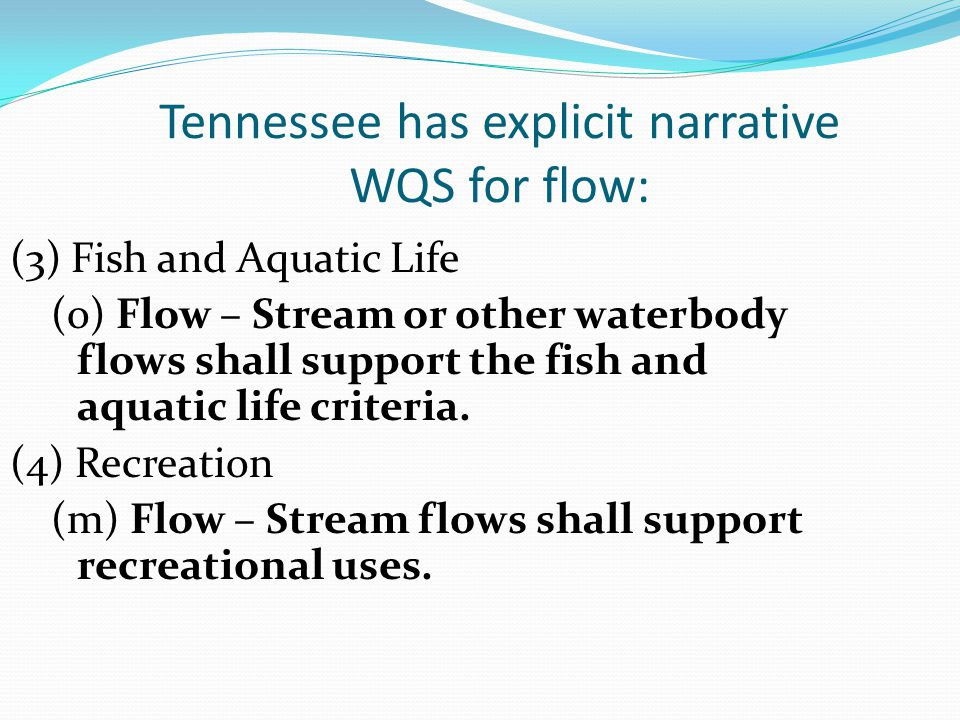 Tennessee has explicit narrative WQS for flow:
