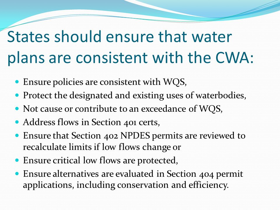 States should ensure that water plans are consistent with the CWA: