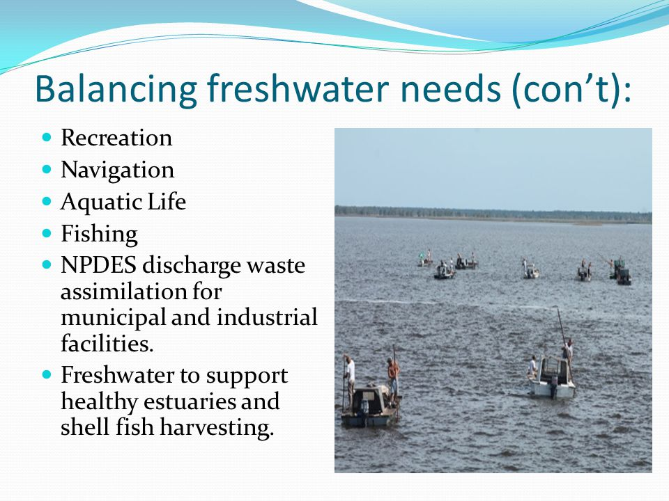 Balancing freshwater needs (con't):
