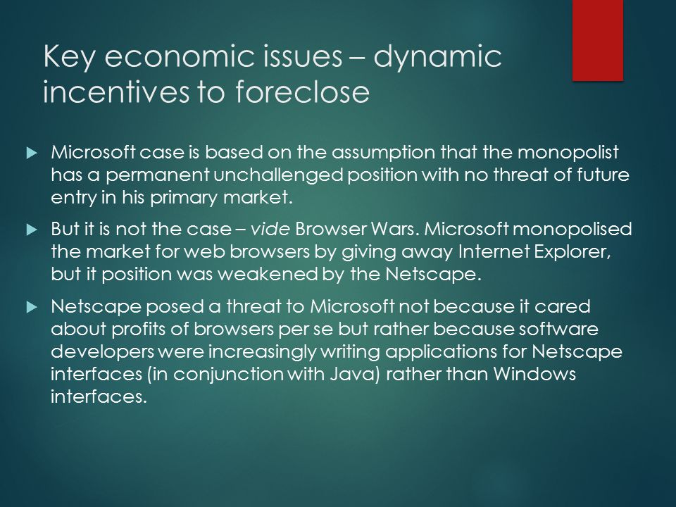 Key economic issues – dynamic incentives to foreclose