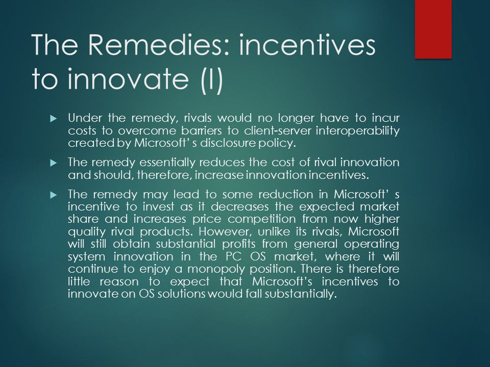 The Remedies: incentives to innovate (I)