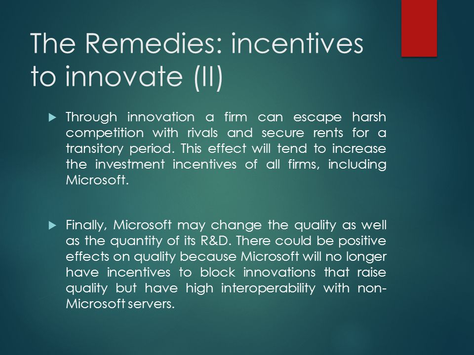 The Remedies: incentives to innovate (II)
