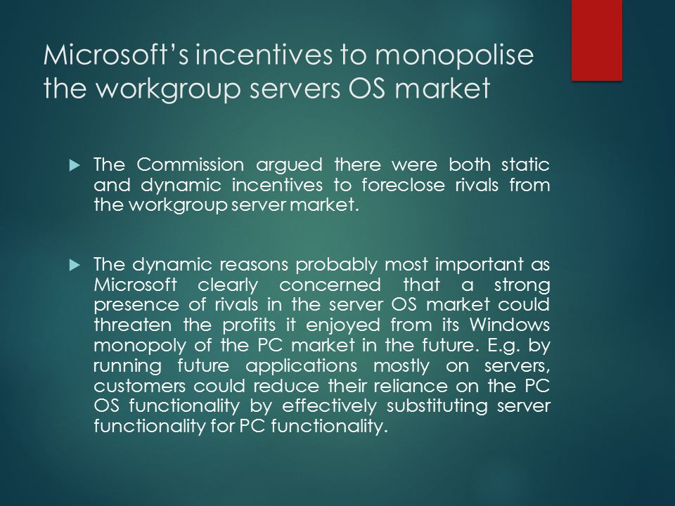 Microsoft's incentives to monopolise the workgroup servers OS market