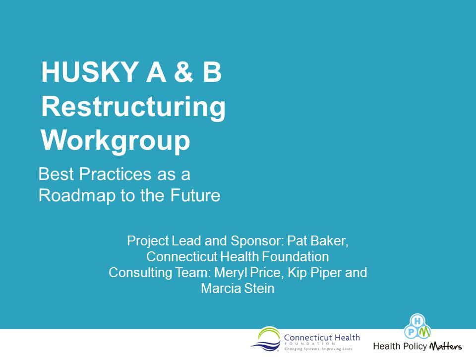 HUSKY A & B Restructuring Workgroup