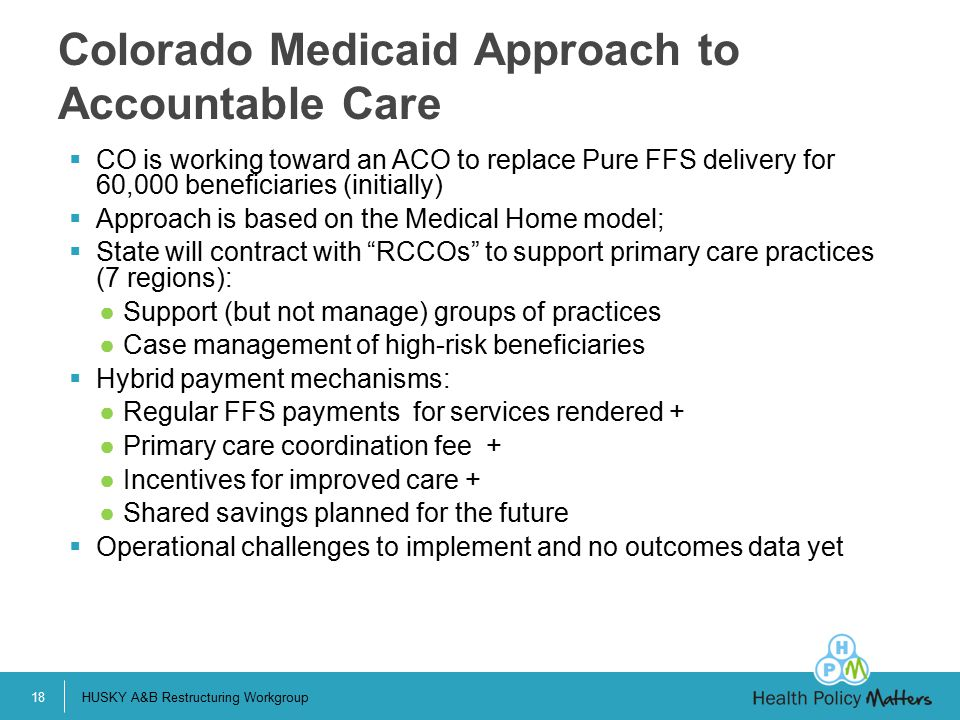 Colorado Medicaid Approach to Accountable Care