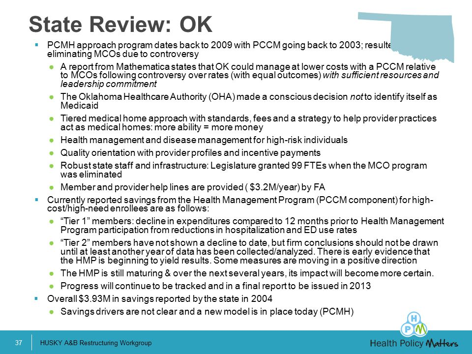 State Review: OK PCMH approach program dates back to 2009 with PCCM going back to 2003; resulted from eliminating MCOs due to controversy.