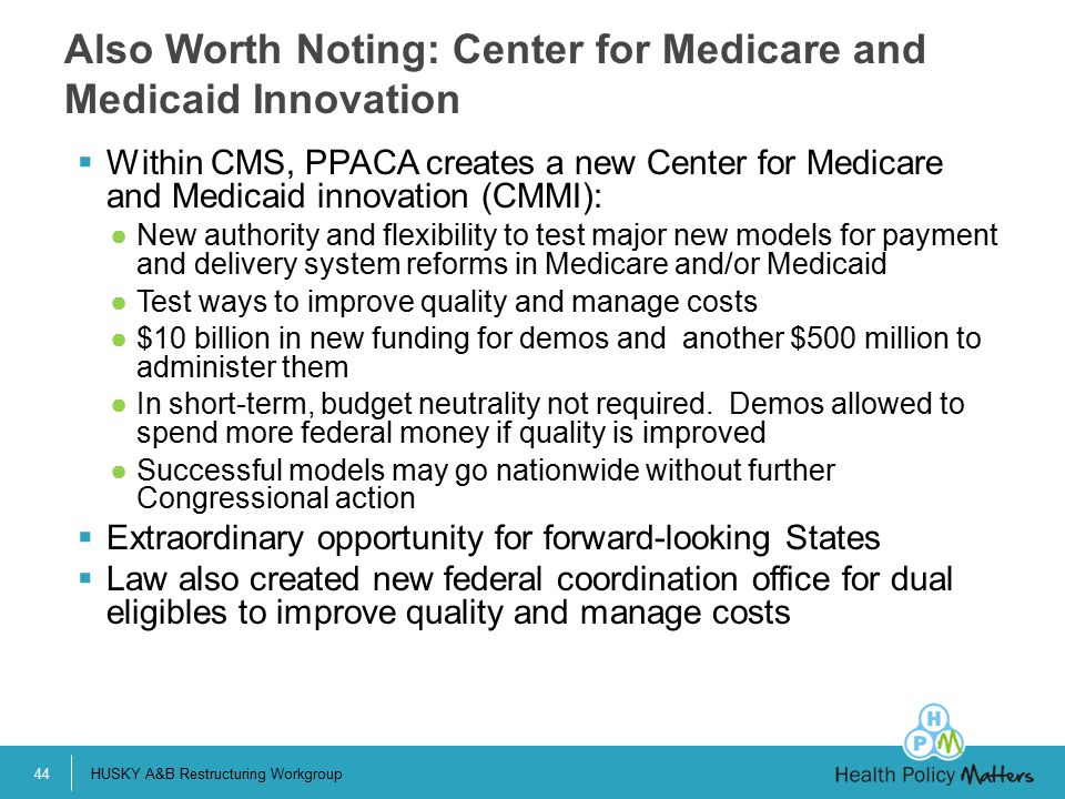 Also Worth Noting: Center for Medicare and Medicaid Innovation