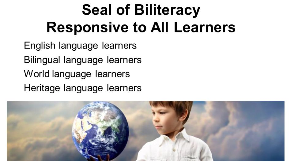 Seal of Biliteracy Responsive to All Learners
