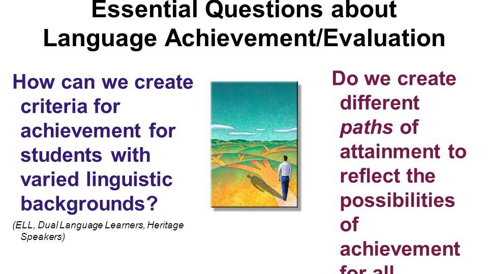 Essential Questions about Language Achievement/Evaluation