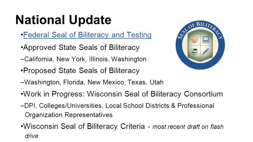 National Update •Federal Seal of Biliteracy and Testing