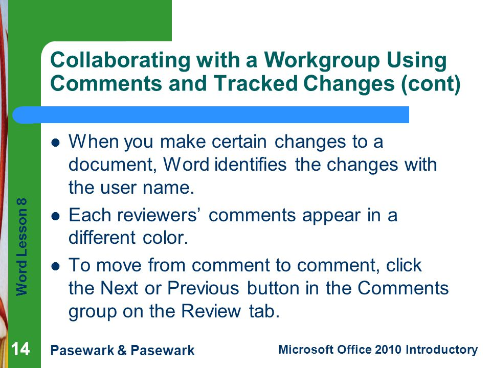 Collaborating with a Workgroup Using Comments and Tracked Changes (cont)