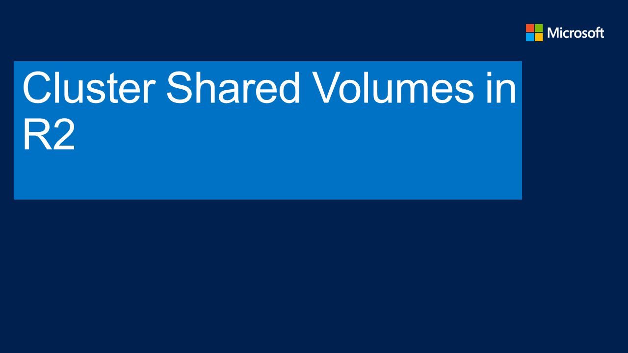Cluster Shared Volumes in R2