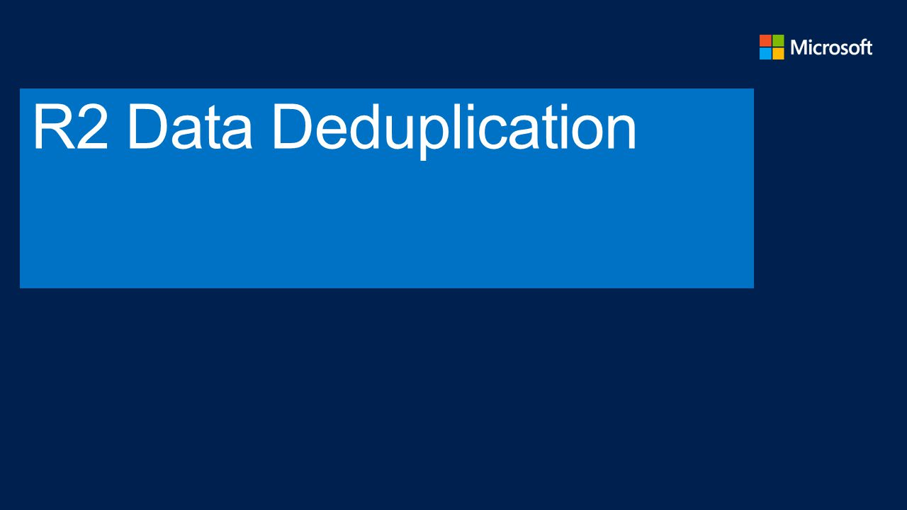 R2 Data Deduplication