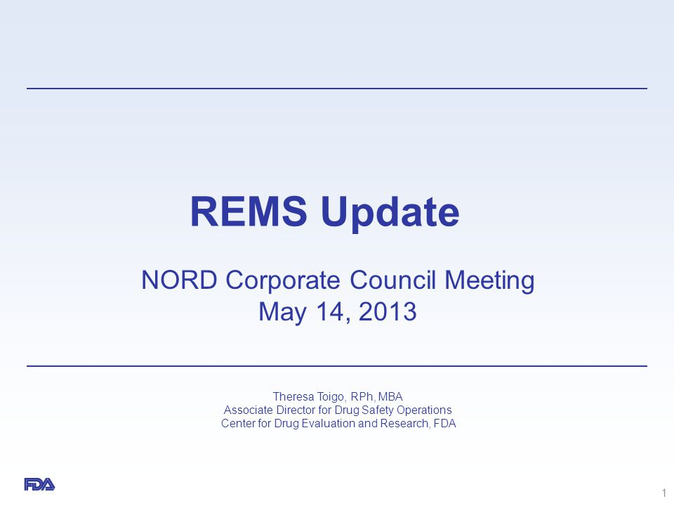 REMS Update NORD Corporate Council Meeting May 14, 2013