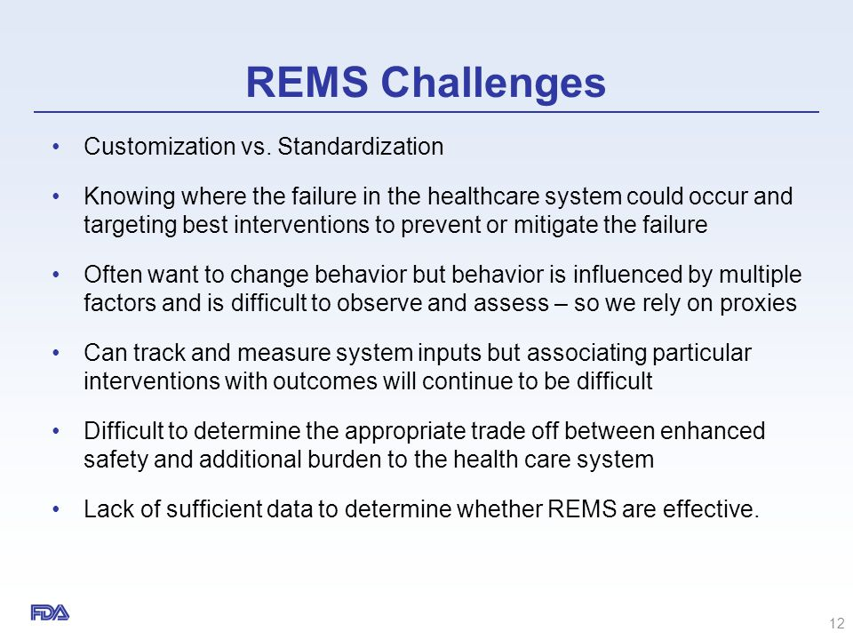REMS Challenges Customization vs. Standardization