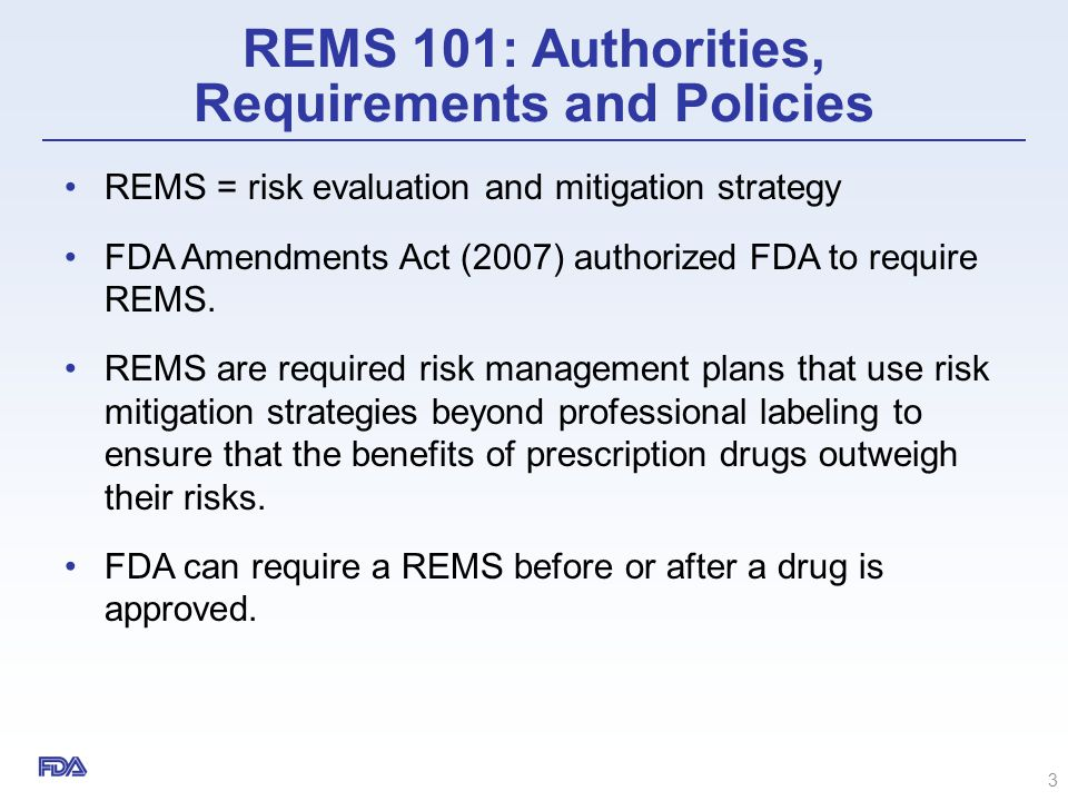 REMS 101: Authorities, Requirements and Policies