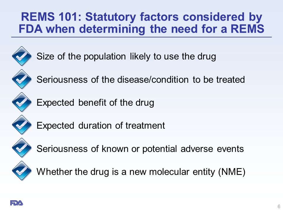 REMS 101: Statutory factors considered by FDA when determining the need for a REMS