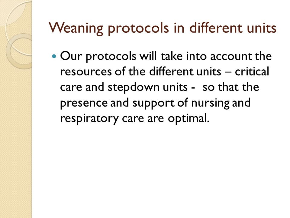 Weaning protocols in different units