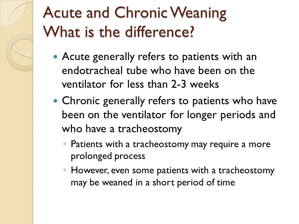 Acute and Chronic Weaning What is the difference