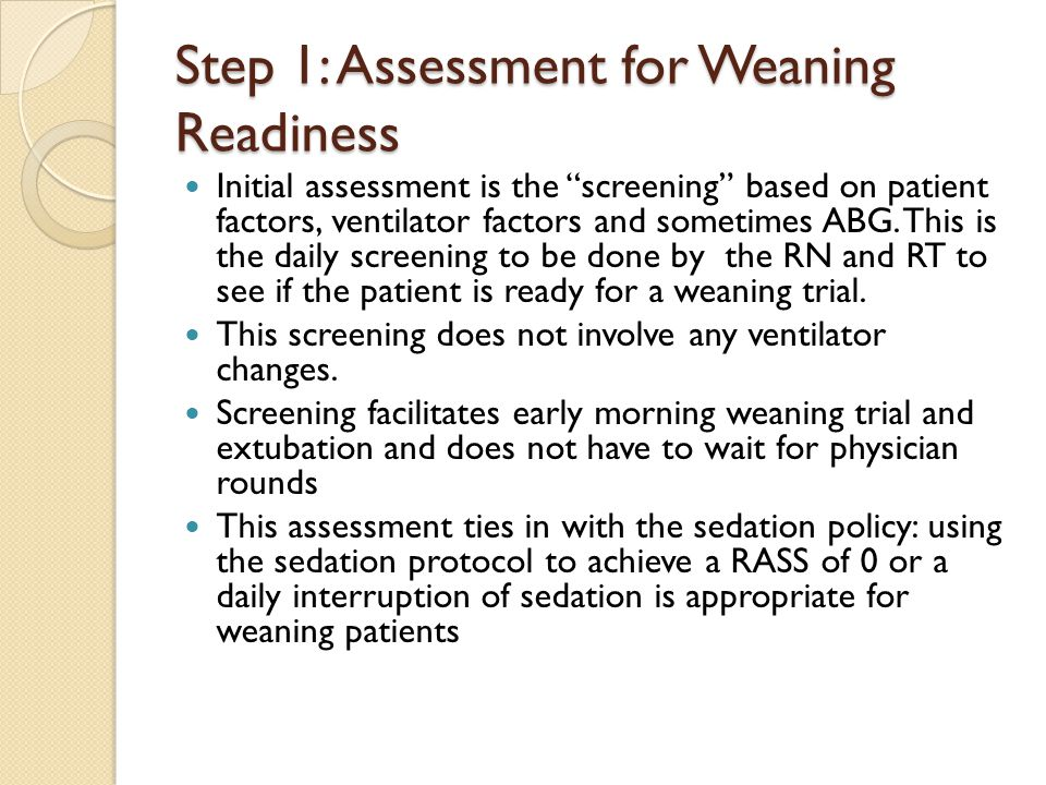 Step 1: Assessment for Weaning Readiness