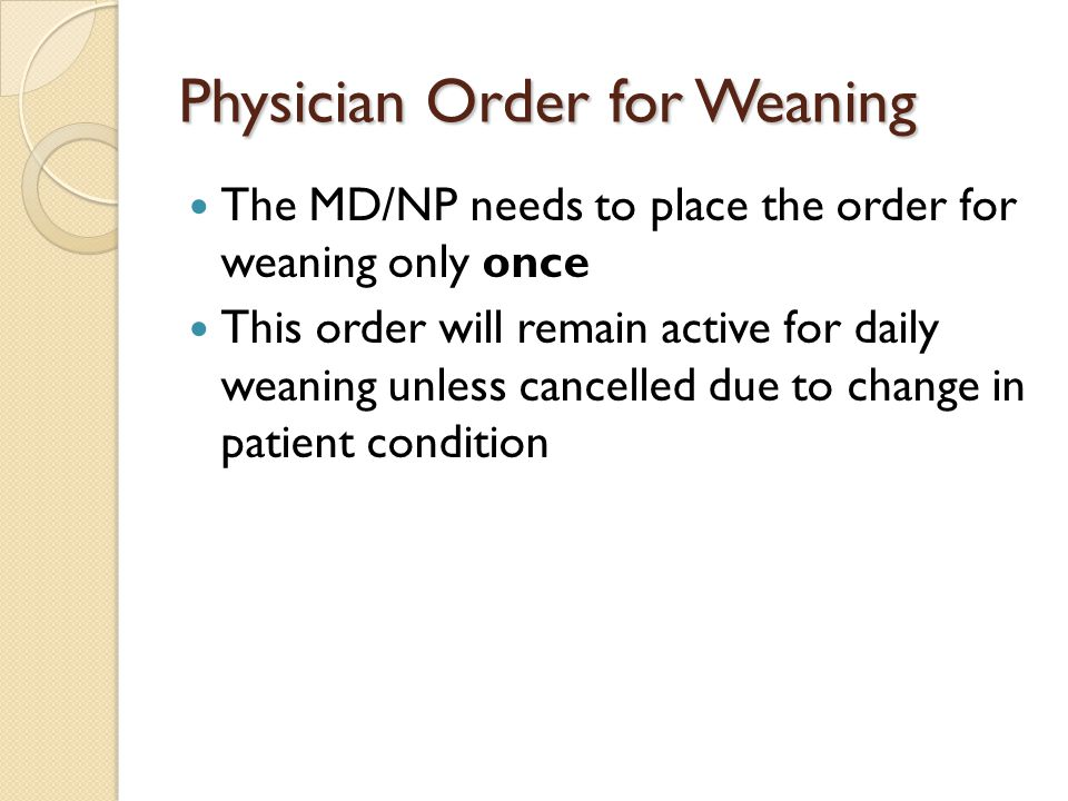 Physician Order for Weaning