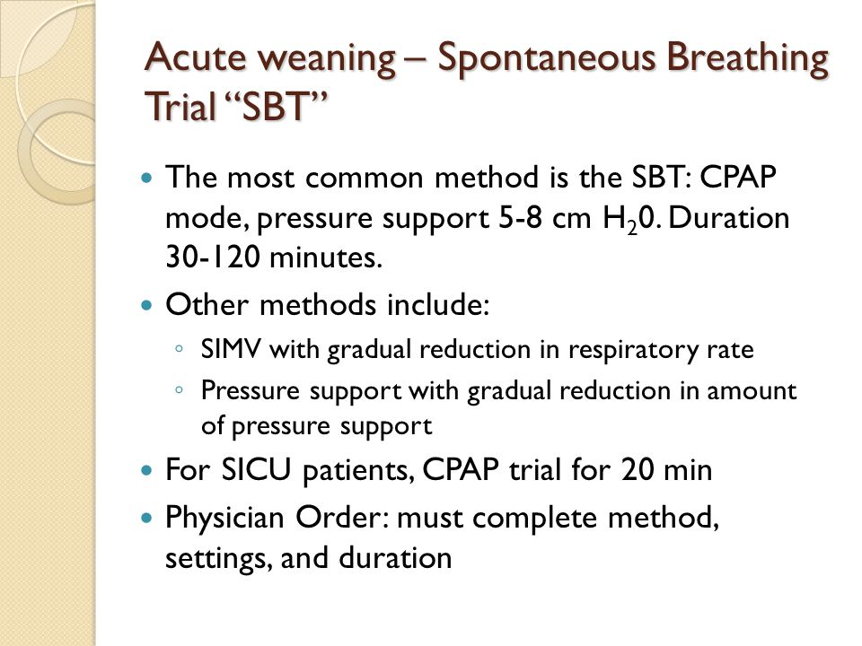 Acute weaning – Spontaneous Breathing Trial SBT