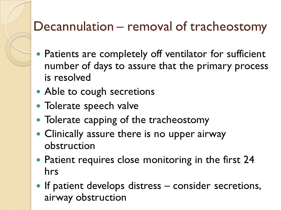 Decannulation – removal of tracheostomy