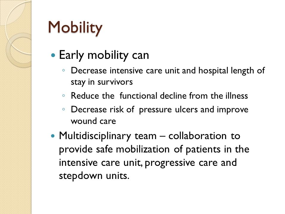 Mobility Early mobility can