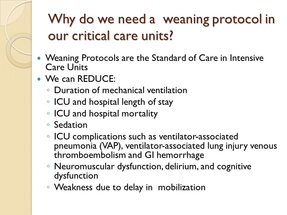 Why do we need a weaning protocol in our critical care units