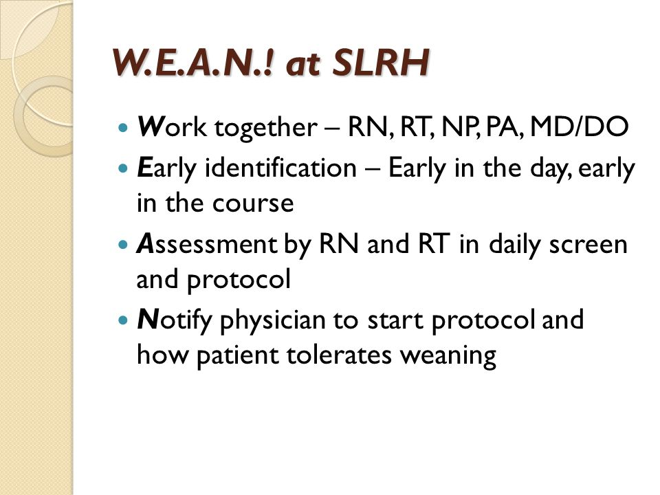 W.E.A.N.! at SLRH Work together – RN, RT, NP, PA, MD/DO