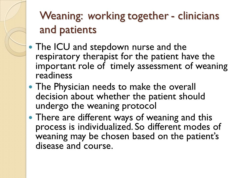 Weaning: working together - clinicians and patients
