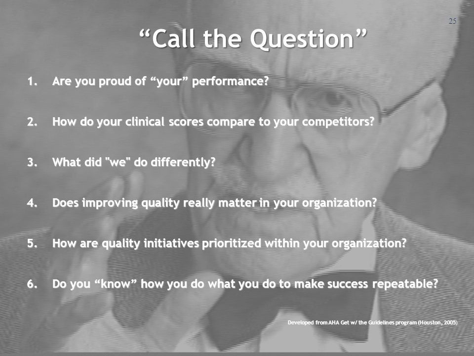 Call the Question Are you proud of your performance