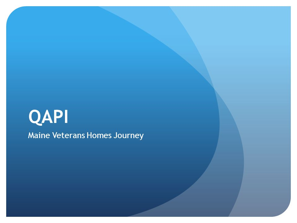 QAPI Maine Veterans Homes Journey
