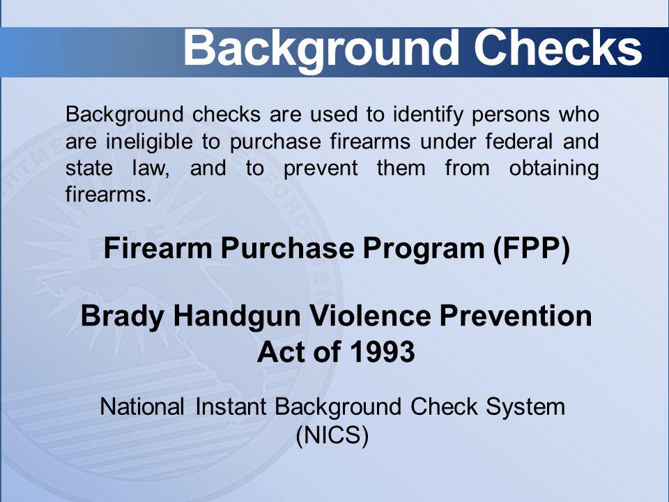 Background Checks Firearm Purchase Program (FPP)