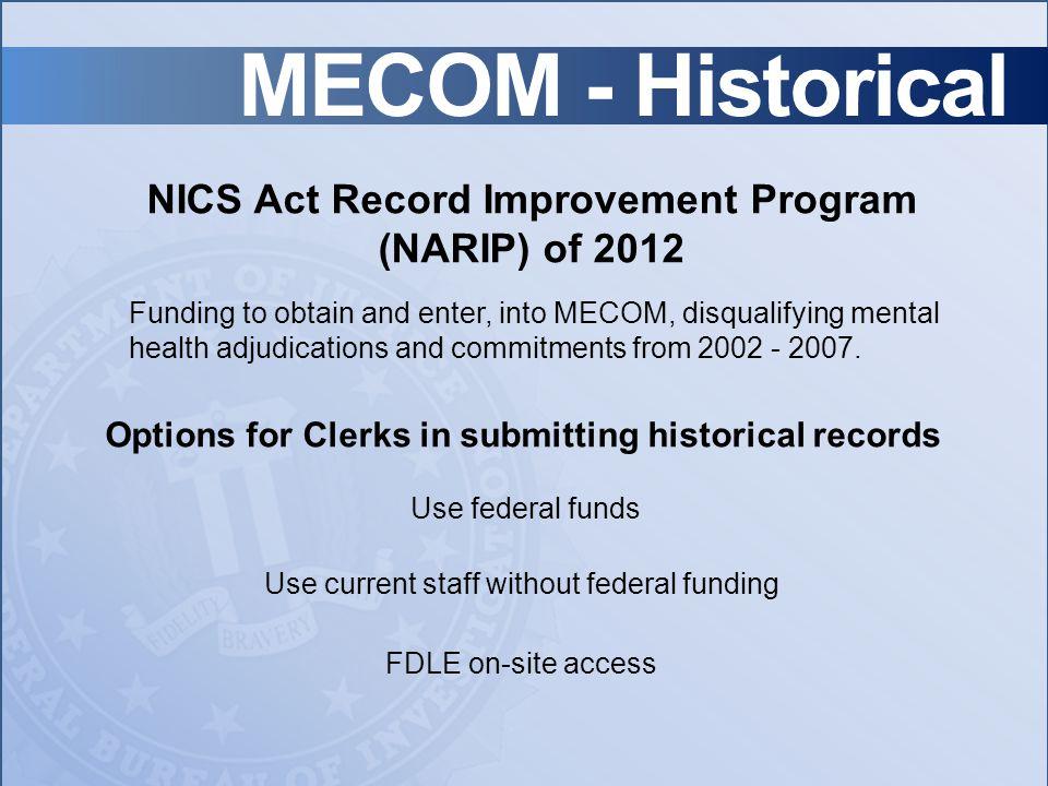 MECOM - Historical NICS Act Record Improvement Program (NARIP) of 2012