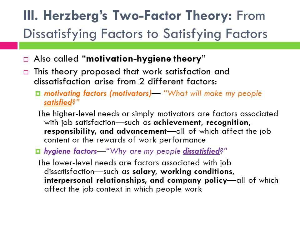 III. Herzberg's Two-Factor Theory: From Dissatisfying Factors to Satisfying Factors