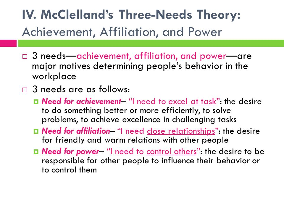 IV. McClelland's Three-Needs Theory: Achievement, Affiliation, and Power