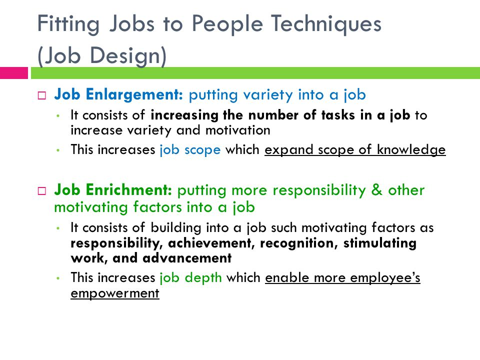 Fitting Jobs to People Techniques (Job Design)