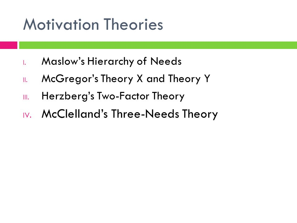 Motivation Theories McClelland's Three-Needs Theory