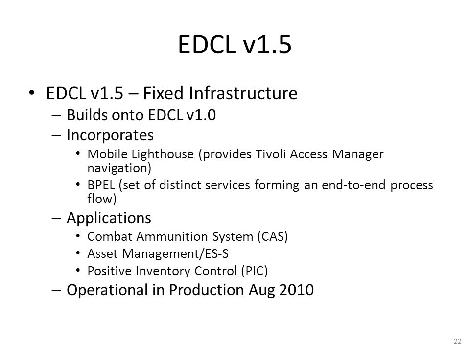 EDCL v1.5 EDCL v1.5 – Fixed Infrastructure Builds onto EDCL v1.0