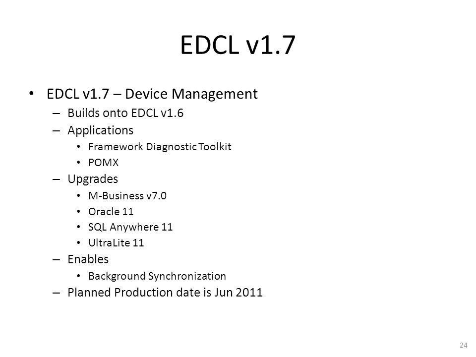 EDCL v1.7 EDCL v1.7 – Device Management Builds onto EDCL v1.6