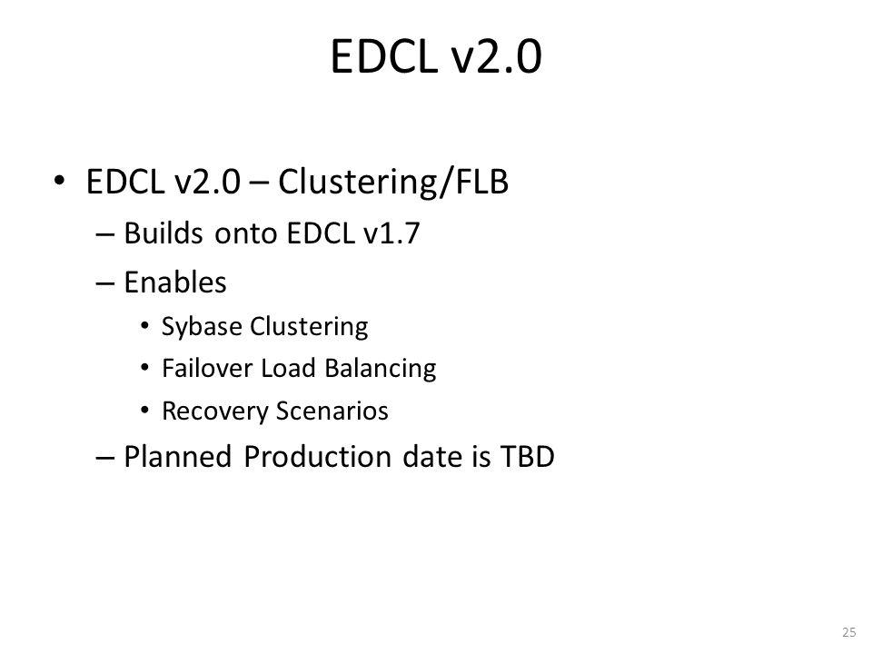 EDCL v2.0 EDCL v2.0 – Clustering/FLB Builds onto EDCL v1.7 Enables