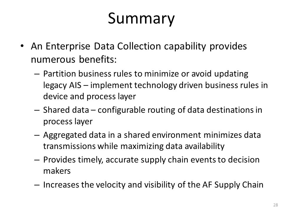 Summary An Enterprise Data Collection capability provides numerous benefits: