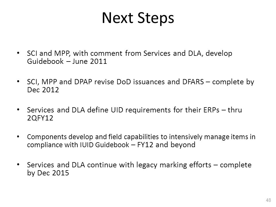 Next Steps SCI and MPP, with comment from Services and DLA, develop Guidebook – June 2011.