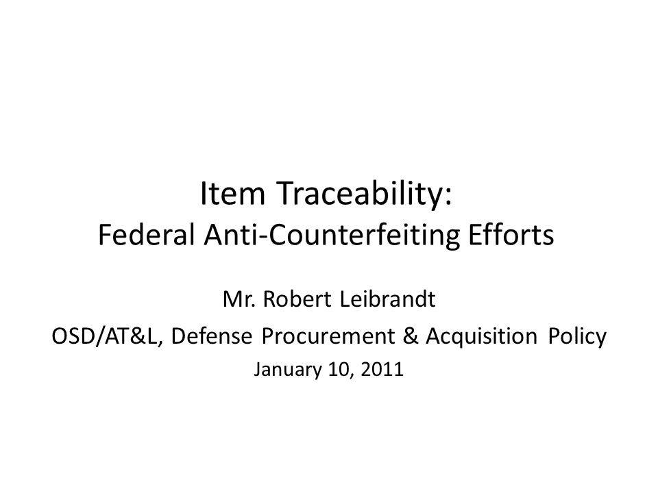 Item Traceability: Federal Anti-Counterfeiting Efforts